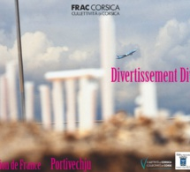 DIVERTISSEMENT DIVERSION. OEUVRES DE LA COLLECTION DU FRAC CORSE.
